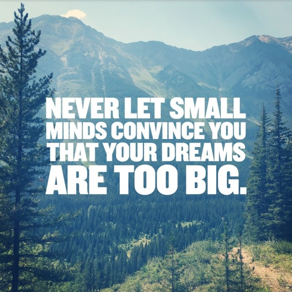 Inspirational Typographic Quote - Never let small minds convince